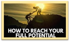 How to reach your full potential