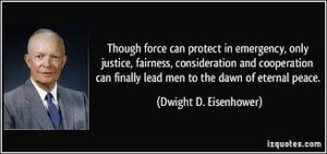 Though Force Protects, Justice & Fairness Bring Peace